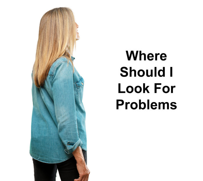 Where to look for problems